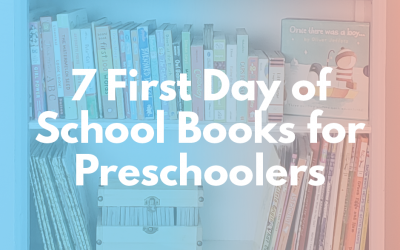 7 First Day of School Books for Preschoolers